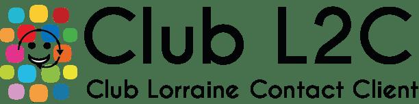 Club Lorraine Contact Client – L2C Pôle d'excellence de la relation client